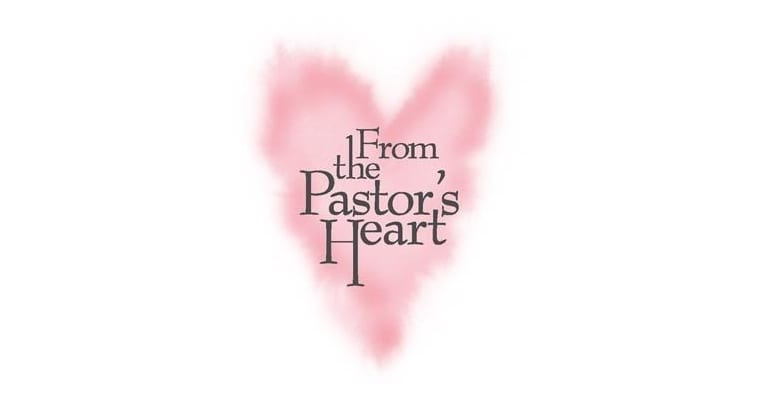 From the Pastor's Heart